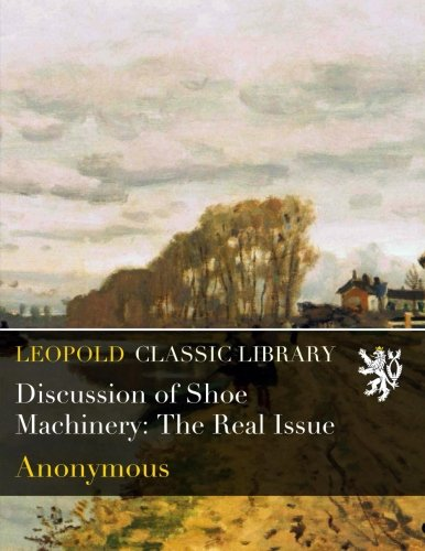 Discussion of Shoe Machinery: The Real Issue pdf epub