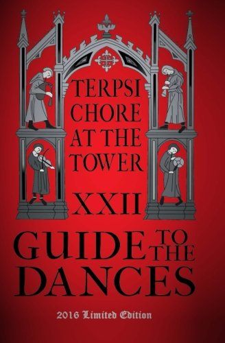 Guide to the Dances: Terpsichore at the Tower XXII (Volume 1)