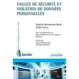 Failles de sécurité et violation de données personnelles (Lexing - Technologies avancées & Droit) (French Edition)