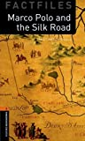 Oxford Bookworms Library Factfiles: Oxford Bookworms 2. Marco Polo and the Silk Road MP3 Pack