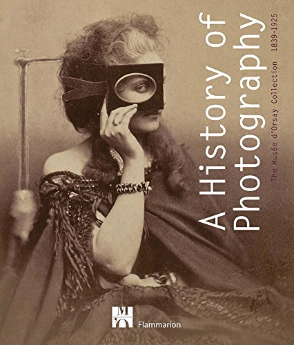 A History of Photography: The Musée d'Orsay Collection 1839-1925: The Musee D'Orsay Collection por Françoise Heilbrun,Hélène Bocard