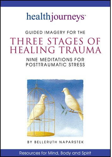 Three Stages of Healing Trauma - Nine Meditations for Comprehensive Healing of Posttraumatic Stress (PTSD), Including Panic Attacks, Nightmares, Anger, Agitation, Isolation, Numbness by Health Journeys