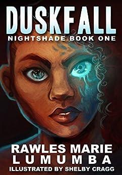 Duskfall (The Nightshade War Book 1) by [Lumumba, Rawles Marie]