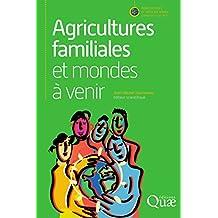 Agricultures familiales et mondes à venir (Agricultures et défis du monde) (French Edition)