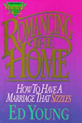 Romancing the Home: How to Have a Marriage That Sizzles Paperback