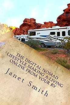 The Digital Nomad Lifestyle Making a Living Online From Your RV by [Smith, Janet]
