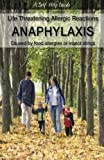 img - for Life threatening Allergic reactions: Anaphylaxis: Caused by food allergies or insect stings (Dr. Guide Books) book / textbook / text book