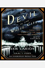 By Erik Larson: The Devil in the White City: Murder, Magic, and Madness at the Fair That Changed America [Audiobook] Audio CD