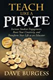img - for Teach Like a PIRATE: Increase Student Engagement, Boost Your Creativity, and Transform Your Life as an Educator book / textbook / text book