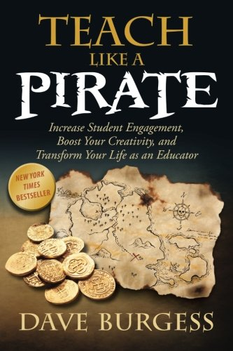 - Teach Like a PIRATE: Increase Student Engagement, Boost Your Creativity, and Transform Your Life as an Educator