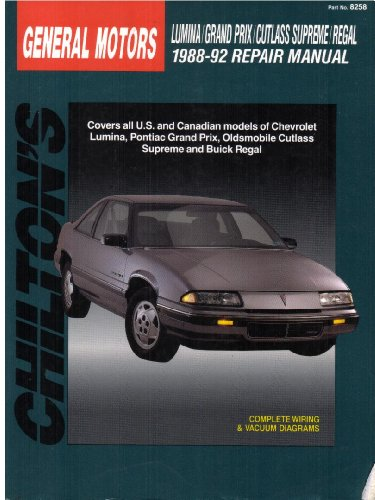 Chilton's General Motors: Lumina/Grand Prix/Cutlass Supreme/Regal, 1988-92 Repair Manual (Chilton's Total Car Care)