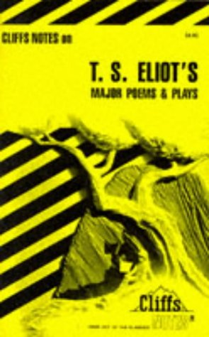 T. S. Eliot's Major Poems and Plays (Cliffs Notes)