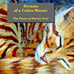Dreams of a Calico Mouse: The Poems of Dorien Grey | Roger Margason