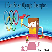 I Can Be an Olympic Champion