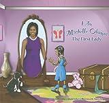 I Am Michelle Obama, Margina Graham Parker, 098418290X