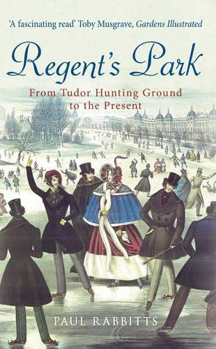 Read Online Regent's Park: From Tudor Hunting Ground to the Present PDF