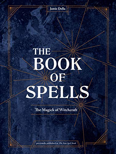The Book of Spells: The Magick of Witchcraft (Sex Magic For Beginners)