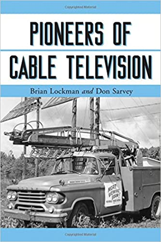 Pioneers of Cable Television: The Pennsylvania Founders of an Industry