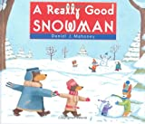 img - for A Really Good Snowman book / textbook / text book