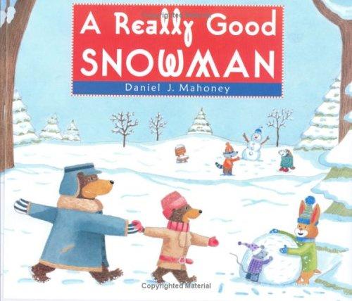 A Really Good Snowman