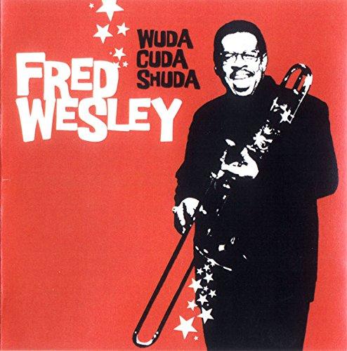Fred Wesley - Wuca Cuda Shuda (Limited Edition, 180 Gram Vinyl)