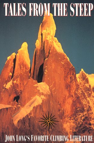 Tales from the Steep: John Long's Favorite Climbing Literature