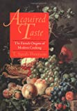 img - for Acquired Taste: The French Origins of Modern Cooking book / textbook / text book