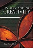 Understanding Creativity, Jane Piirto, 0910707596