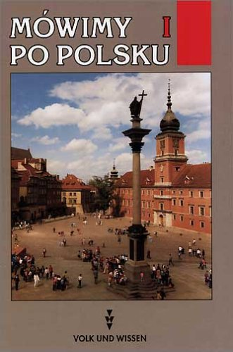Mówimy po polsku: Mowimy po polsku, Lehrbuch, m. Cassette, Neubearbeitung