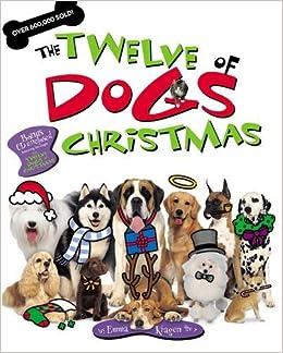 5a3803189124 The Twelve Dogs Of Christmas: Emma Kragen: 9781400316564: Books - Amazon.ca