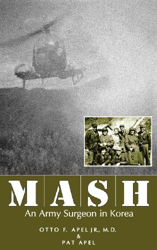 MASH: An Army Surgeon in Korea (Mash A Novel About Three Army Doctors)