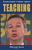Everything I Know about Teaching, Michael Gove, 1492912417