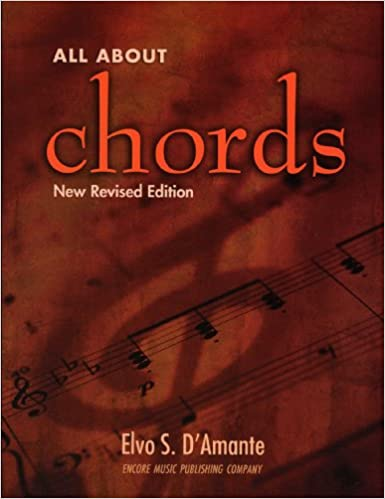 All About Chords New Revised Edition 2009 Elvo S D Amante