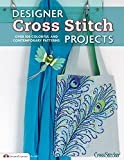 Designer Cross Stitch Projects: Over 100 Colorful