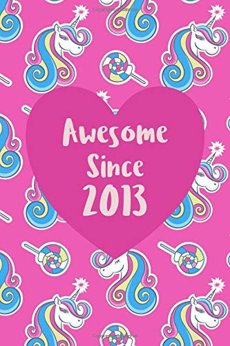 Awesome since 2013: Cute unicorn birthday journal, notebook and sketchbook: Unicorn pattern pink heart design