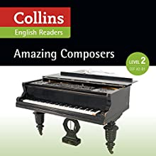 Amazing Composers: A2-B1 (Collins Amazing People ELT Readers) Audiobook by Anna Trewin - adaptor, Fiona MacKenzie - editor Narrated by  Collins