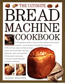 Bread Machine Cookbook (The Ultimate)