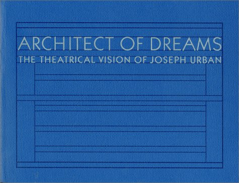 Pdf Arts Architect of Dreams: The Theatrical Vision of Joseph Urban