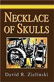 Necklace of Skulls, David Zielinski, 0595665330