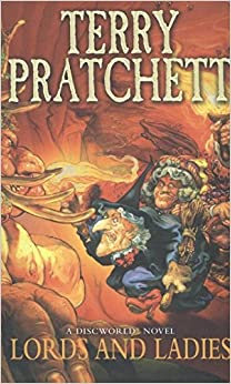 Lords And Ladies: (Discworld Novel 14) (Discworld Novels)