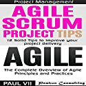 Agile Product Management: Agile Scrum Project Tips & Agile: The Complete Overview of Agile Principles and Practices Audiobook by  Paul VII Narrated by Randal Schaffer