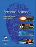 Forensic Science, Andrew R. W. Jackson and Julie M. Jackson, 0130432512