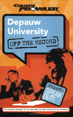 Depauw University: Off the Record (College Prowler) (College Prowler: Depauw University Off the Record)