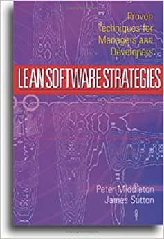Lean Software Strategies: Proven Techniques for Managers and Developers