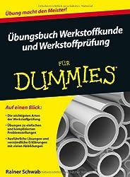 Übungsbuch Werkstoffkunde und Werkstoffprüfung für Dummies (Fur Dummies)