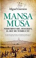 Mansa Musa, peregrino del desierto, el rey de Tombuctu