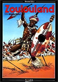 Zoulouland, tome 7 : Shakazulu par Georges Ramaïoli