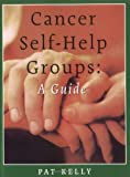 img - for Cancer Self-Help Groups: A Guide (Your Personal Health) book / textbook / text book