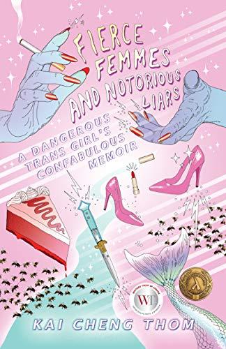 Fierce Femmes and Notorious Liars: A Dangerous
