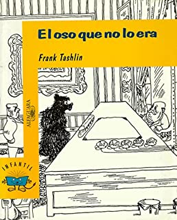 El Oso Que No Lo Era/ The Bear That Wasnt (Spanish Edition